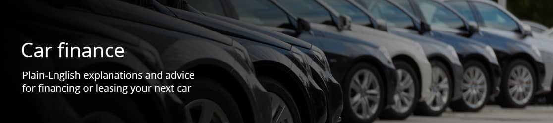 Car finance - Plain-English explanations and advice for financing or leasing your next car