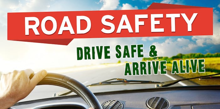 Road safety – Drive safe and arrive alive